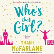 Who's That Girl? audiobook by Mhairi McFarlane