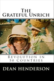 The Grateful Unrich: Revolution in 50 Countries ebook by Dean Henderson