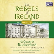 The Rebels of Ireland - The Dublin Saga audiobook by Edward Rutherfurd