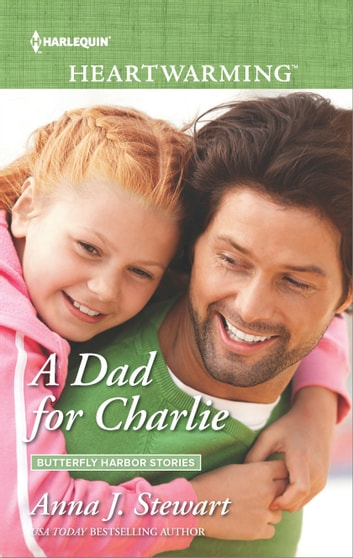 A Dad for Charlie - A Clean Romance ebook by Anna J. Stewart