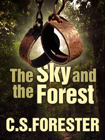 The Sky and the Forest ebook by C. S. Forester