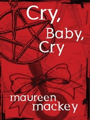 Cry, Baby, Cry ebook by Mackey, Maureen