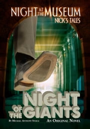 Night at the Museum Night of the Giants ebook by Michael Anthony Steele