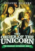 The Order of the Unicorn ebook by Suzanne Selfors, Dan Santat