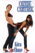 Out Of Control ebook by Kira Chase