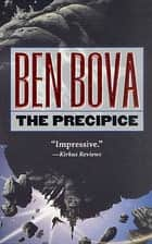 The Precipice - A Novel ebook by Ben Bova