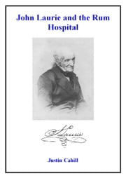 John Laurie and the Rum Hospital ebook by Justin Cahill