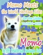 Momo Meets the World Heritage Sites: On the Globe Vol.001-025 ebook by Momo