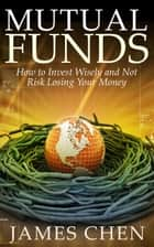 Mutual Funds ebook by James Chen