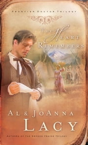 The Heart Remembers ebook by Al Lacy, Joanna Lacy