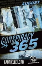 Conspiracy 365 #8 - August ebook by Gabrielle Lord
