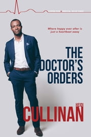 The Doctor's Orders ebook by Heidi Cullinan