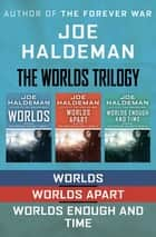 The Worlds Trilogy - Worlds, Worlds Apart, and Worlds Enough and Time 電子書 by Joe Haldeman