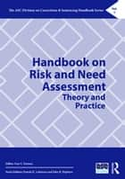 Handbook on Risk and Need Assessment ebook by Faye S. Taxman