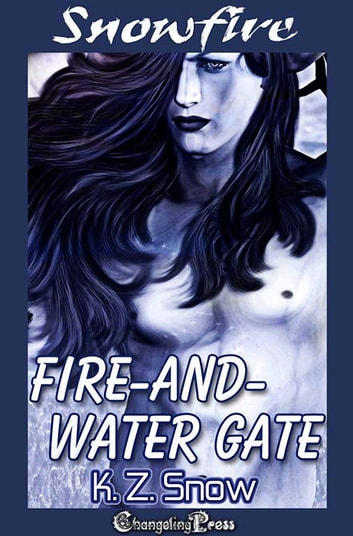 Fire-and-Water Gate - 2nd Edition ebook by K.Z. Snow