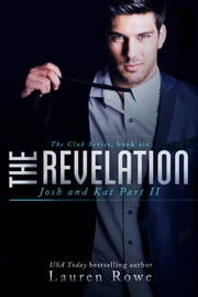 The Revelation - Josh and Kat Part II ebook by Lauren Rowe