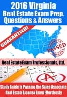 2016 Virginia Real Estate Exam Prep Questions and Answers: Study Guide to Passing the Salesperson Real Estate License Exam Effortlessly ebook by Real Estate Exam Professionals Ltd.