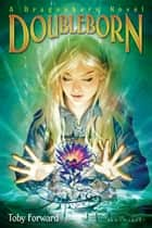 Doubleborn - A Dragonborn Novel ebook by Toby Forward