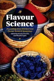 Flavour Science - Proceedings from XIII Weurman Flavour Research Symposium ebook by Vicente Ferreira,Ricardo Lopez