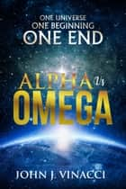 Alpha vs. Omega ebook by John J. Vinacci