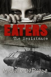 Eaters: The Resistance ebook by Michelle DePaepe