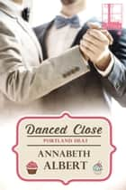 ebook Danced Close de Annabeth Albert