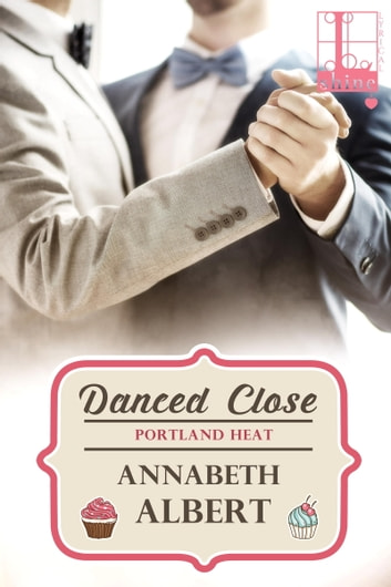 Danced Close ebook by Annabeth Albert