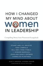 How I Changed My Mind about Women in Leadership - Compelling Stories from Prominent Evangelicals ekitaplar by Alan F. Johnson, Dallas Willard, Zondervan
