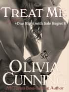 Treat Me ebook by Olivia Cunning