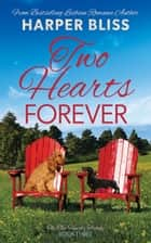 Two Hearts Forever ebook by Harper Bliss