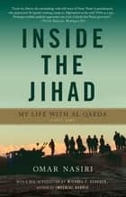Inside the Jihad - My Life with Al Qaeda ebook by Omar Nasiri