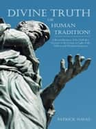 Divine Truth or Human Tradition? ebook by Patrick Navas