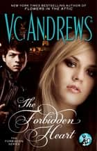 The Forbidden Heart ebook by V.C. Andrews