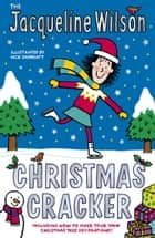 The Jacqueline Wilson Christmas Cracker ebook by Jacqueline Wilson, Nick Sharratt