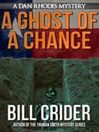 A Ghost of a Chance ebook by Bill Crider