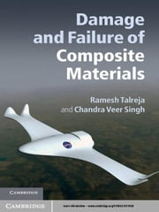 Damage and Failure of Composite Materials ebook by Ramesh Talreja,Chandra Veer Singh