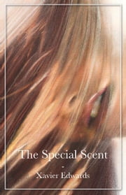 The Special Scent ebook by Xavier Edwards