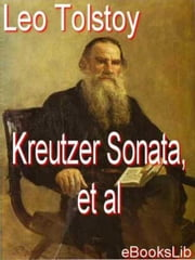 The Kreutzer Sonata, et al ebook by Leo Tolstoy