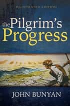 The Pilgrim's Progress (Illustrated Edition) ebook by John Bunyan, H. Melville