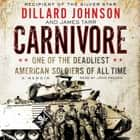 Carnivore - A Memoir by One of the Deadliest American Soldiers of All Time audiolibro by Dillard Johnson, James Tarr, John Pruden