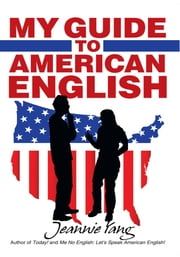 My Guide to American English ebook by Jeannie Yang