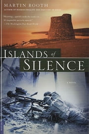 Islands of Silence - A Novel ebook by Martin Booth