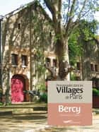 Promenades dans les villages de Paris - Bercy ebook by Dominique Lesbros