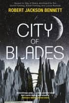 City of Blades - The Divine Cities Book 2 ebook by Robert Jackson Bennett
