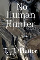 No Human Hunter (book 2 of Menaced by Magic) ebook by L.J. Hutton