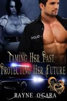 Taming Her Past, Protecting Her Future ebook by