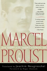 The Complete Short Stories of Marcel Proust ebook by Joachim Neugroschel,Roger Shattuck
