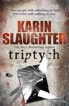 Triptych - (Will Trent Series Book 1) ebook by Karin Slaughter