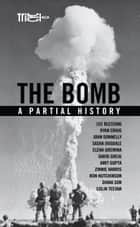 The Bomb - A Partial History ebook by Ron Hutchinson, Lee Blessing, Diana Son