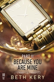 Because You Are Mine Part II - Because I Could Not Resist ebook by Beth Kery